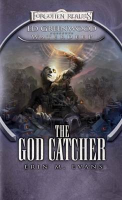 The God Catcher: Ed Greenwood Presents Waterdeep by Erin M. Evans