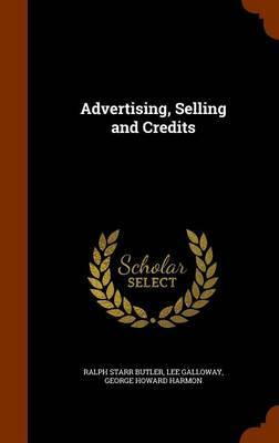 Advertising, Selling and Credits by Ralph Starr Butler image