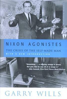 Nixon Agonistes by Garry Wills