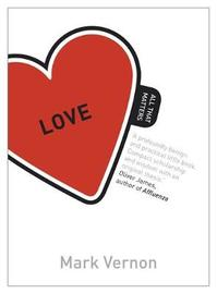 Love: All That Matters by Mark Vernon