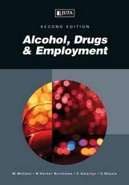 Alcohol, drugs & employment by McCann M.