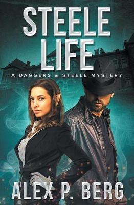 Steele Life by Alex P Berg