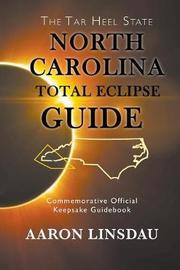 North Carolina Total Eclipse Guide by Aaron Linsdau