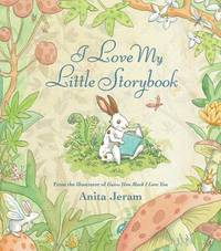 I Love My Little Storybook by Anita Jeram image