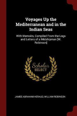 Voyages Up the Mediterranean and in the Indian Seas by James Abraham Heraud