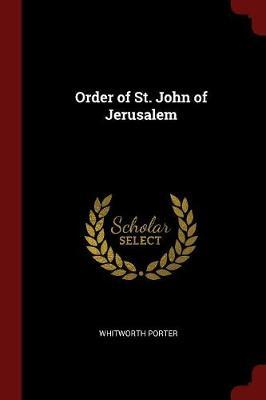 Order of St. John of Jerusalem by Whitworth Porter image