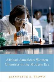 African American Women Chemists in the Modern Era by Jeannette E. Brown