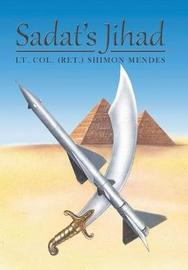 Sadat's Jihad by Lt Col (Ret ) Shimon Mendes image