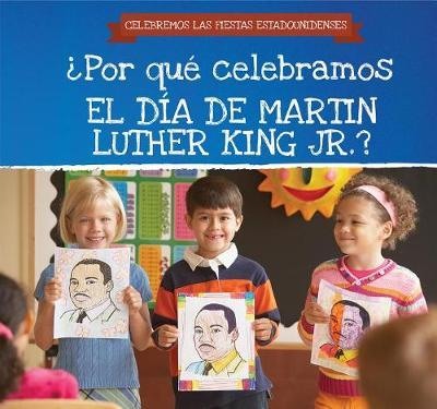 Por Qu Celebramos El D a de Martin Luther King Jr.? / Why Do We Celebrate Martin Luther King Jr. Day? by Michaela Seymour image