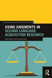 Using Judgments in Second Language Acquisition Research by Susan M Gass