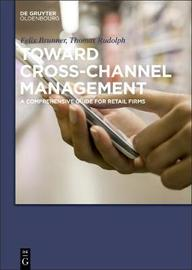 Toward Cross-Channel Management by Thomas Rudolph
