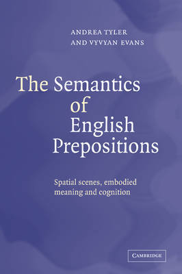 The Semantics of English Prepositions by Andrea Tyler image