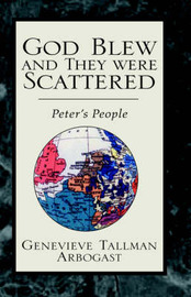 God Blew and They Were Scattered by GENEVIEVE TALLMAN ARBOGAST