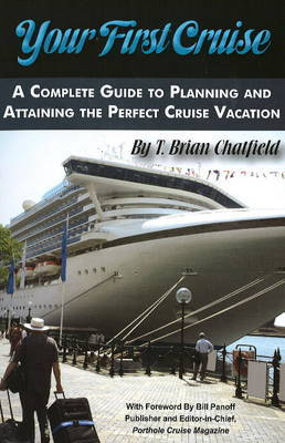 Your First Cruise by T Brian Chatfield