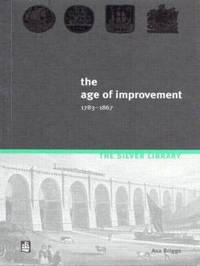 The Age of Improvement, 1783-1867 by Asa Briggs image