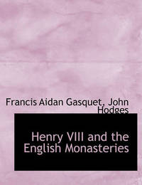 an introduction to the life of henry viii and the destruction of the english monasteries in the 16th Popular religion of the 16th century was strongly visual and ritually active, which was most apparent in shrines and pilgrimages henry viii's elimination of much of the traditional medieval culture that infused english religious life effected everyone.