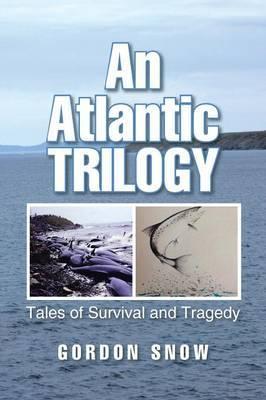 An Atlantic Trilogy by Gordon Snow image