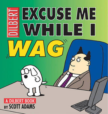 Excuse Me While I Wag by Scott Adams image
