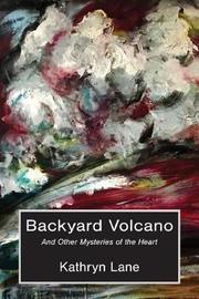 Backyard Volcano by Kathryn Lane image