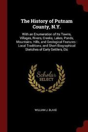 The History of Putnam County, N.Y. by William J Blake image