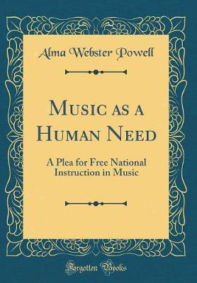 Music as a Human Need by Alma Webster Powell