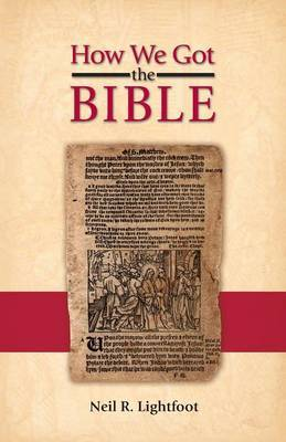 How We Got the Bible by Neil R. Lightfoot image