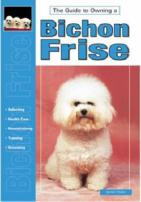 Guide to Owning a Bichon Frise by Jamie Dylan image