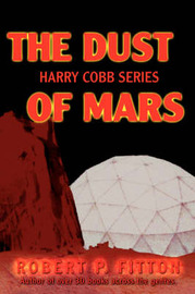The Dust of Mars by Robert P Fitton image