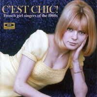 C'est Chic!: French Girl Singers Of The 1960s by Various Artists