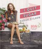 I Quit Sugar: 108 Sugar-free Recipes by Sarah Wilson