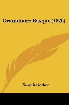 Grammaire Basque (1826) by Fleury De Lecluse