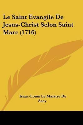 Le Saint Evangile De Jesus-Christ Selon Saint Marc (1716) by Isaac Louis Le Maistre De Sacy