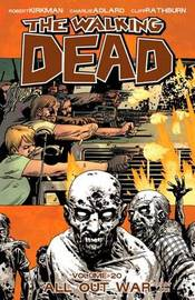 The Walking Dead Volume 20: All Out War Part 1 by Robert Kirkman