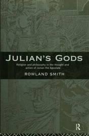 Julian's Gods by Rowland B.E. Smith