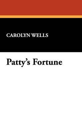 Patty's Fortune by Carolyn Wells image