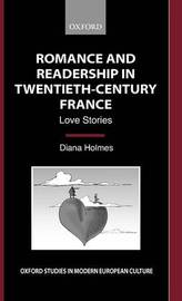 Romance and Readership in Twentieth-Century France by Diana Holmes