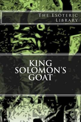 The Esoteric Library: King Solomon's Goat by Willard Bartlett image