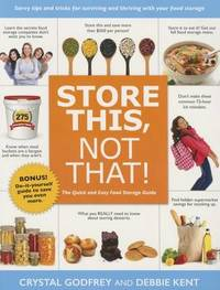 Store This, Not That! by Crystal Godfrey