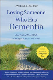 Loving Someone Who Has Dementia by Pauline Boss