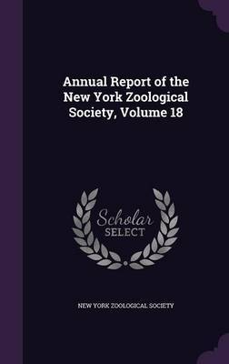 Annual Report of the New York Zoological Society, Volume 18 image