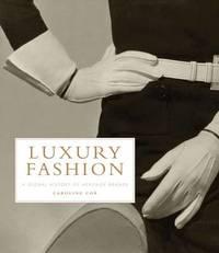 Luxury Fashion by Caroline Cox