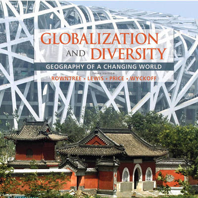 Globalization and Diversity: Geography of a Changing World by Lester Rowntree
