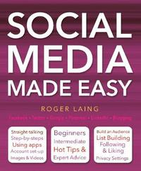 Social Media Made Easy by Roger Laing