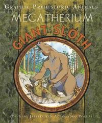 Graphic Prehistoric Animals: Giant Sloth by Gary Jeffrey
