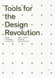 Tools for the Design Revolution by Institute of Design Research Vienna