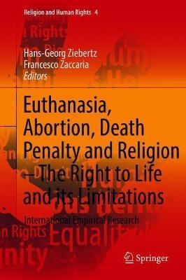 Euthanasia, Abortion, Death Penalty and Religion - The Right to Life and its Limitations image