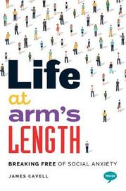 Life At Arm's Length by James Cavell