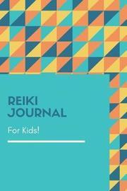 Reiki Journal for Kids by Taylor Garff