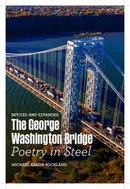 The George Washington Bridge by Michael Aaron Rockland
