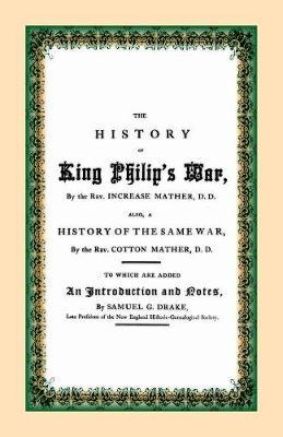 The History of King Philip's War by D D Rev Increase Mather